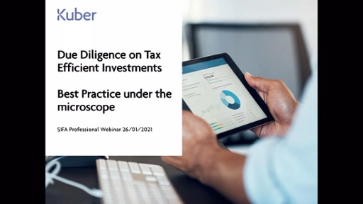 Due Diligence On Tax Efficient Investments – Best Practice Under The Microscope – James Ramsay, Md Of Kuber (Start Time 11am)