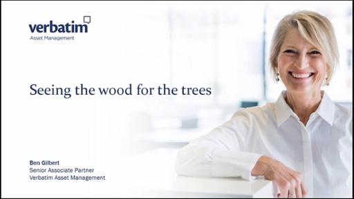 Verbatim Asset Management - Seeing The Wood For The Trees
